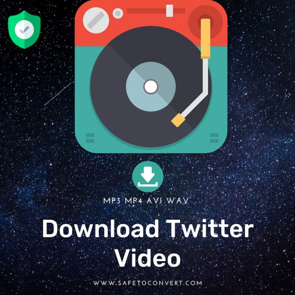 Download Twitter Videos to MP3 MP4 - Safe Converter