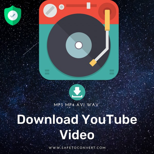 Download Youtube Videos to MP3 MP4 - Safe Converter